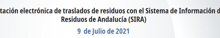 Tramitación electrónica de traslados de residuos con el Sistema de Información de Residuos de Andalucía (SIRA).